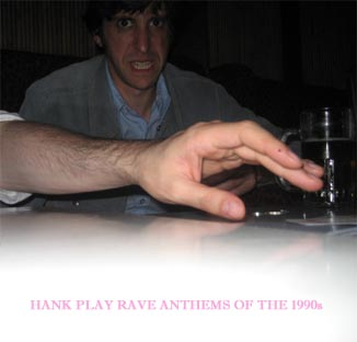 Hank Play Rave Anthems of the 1990s